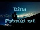 Dins - Pokaži mi ( Studio version 2012 )