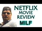 Milf ( Netflix Instant Streaming Review )