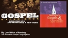 The Riverside Gospel Congregation - My Lord What a Morning - Gospel